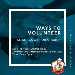 Imej mungkin mengandungi: 1 orang, teks yang berkata 'WAYS TO VOLUNTEER SMAHI COOK FOR CHARITY Date 16 August 2020 (Sunday) Location: UBE Catering Services Nilai 3 N9 Time 8am 3pm # Suami AaHarin7 uami'